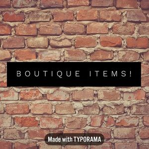 Boutique items! Brand new items in my closet!